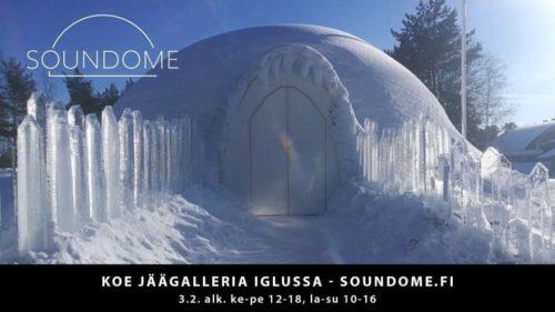 SounDome-jäägalleria sekä iglut avautuvat ke 3.2.2021. Myös kahvila palvelee iglujen aukiollessa.